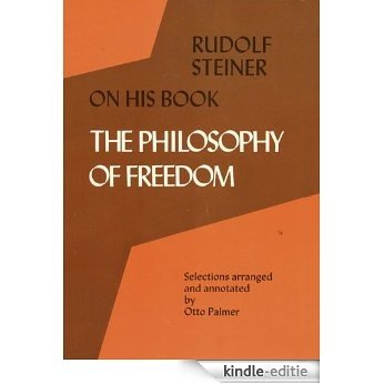 """Rudolf Steiner on His Book """"The Philosophy of Freedom"""" (English Edition) [Kindle-editie]"""