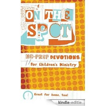 On the Spot: No-Prep Devotions for Children's Ministry [Kindle-editie]