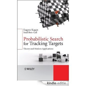 Probabilistic Search for Tracking Targets: Theory and Modern Applications [Kindle-editie]