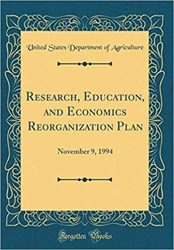 Research, Education, and Economics Reorganization Plan: November 9, 1994 (Classic Reprint)