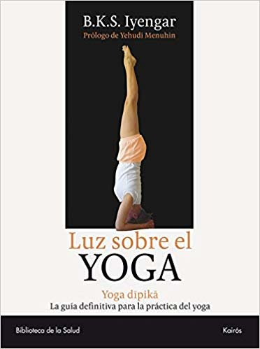Luz Sobre el Yoga: Yoga Dipika