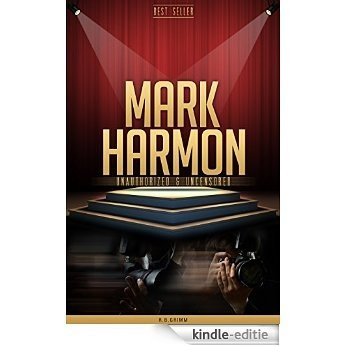 Mark Harmon Unauthorized & Uncensored (All Ages Deluxe Edition with Videos) (English Edition) [Kindle-editie]