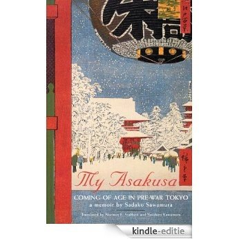 My Asakusa: Coming of Age in Pre-War Tokyo [Kindle-editie]