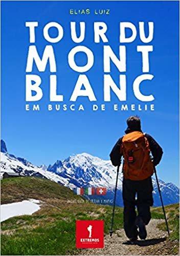 Tour du Mont Blanc. Em Busca de Emelie