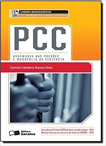PCC. Hegemonia nas Prisões e Monopólio da Violência - Coleção Saberes Monográficos (Em Portuguese do Brasil)