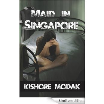 Maid In Singapore (English Edition) [Kindle-editie]