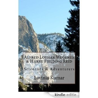 Alfred Lothar Wegener & Harry Fielding Reid (English Edition) [Kindle-editie]