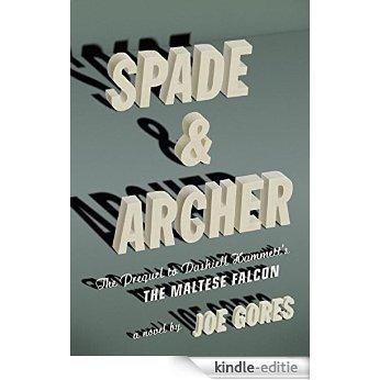 Spade & Archer: The Prequel to Dashiell Hammett's The Maltese Falcon [Kindle-editie]
