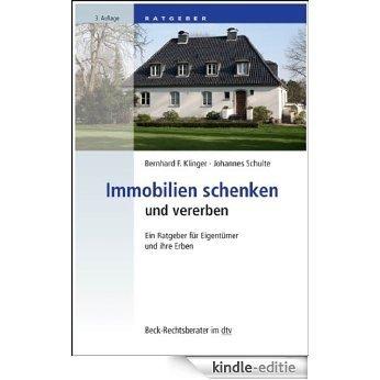 Immobilien schenken und vererben: Ein Ratgeber für Eigentümer und ihre Erben (Beck-Rechtsberater im dtv) [Kindle-editie]