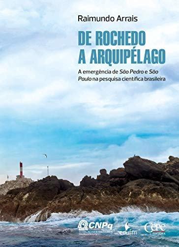 De Rochedo a arquipélago: A emergência de São Pedro e São Paulo na pesquisa científica brasileira