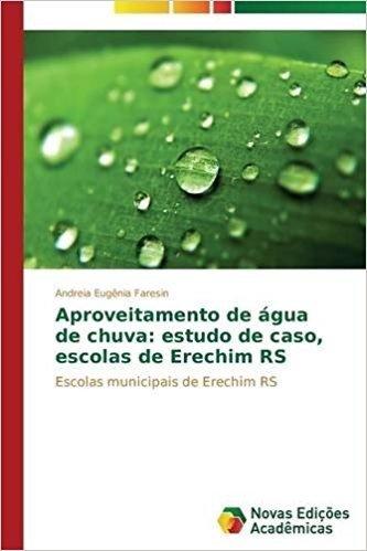 Aproveitamento de Agua de Chuva: Estudo de Caso, Escolas de Erechim RS