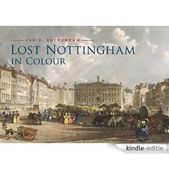Lost Nottingham in Colour (English Edition) [Kindle-editie]
