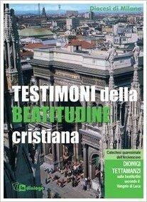 Testimoni della beatitudine cristiana