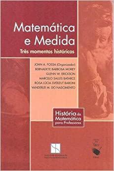 Matemática e Medida: Três Momentos Históricos