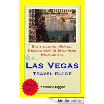 Las Vegas, Nevada Travel Guide - Sightseeing, Hotel, Restaurant & Shopping Highlights (Illustrated) (English Edition) [Kindle-editie]