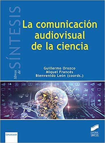 La comunicación audiovisual en la ciencia (Libros de Síntesis y Comunicación)