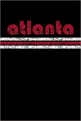 Atlanta: Georgia Notebook Journal Planner Retro Vintage Weathered 90 Pages Black