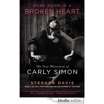 More Room in a Broken Heart: The True Adventures of Carly Simon [Kindle-editie]