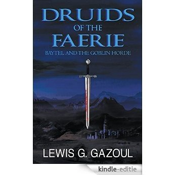 Druids of the Faerie (Book Two): Baytel and the Goblin Horde (English Edition) [Kindle-editie]