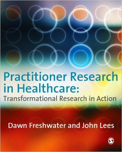 Practitioner Research in Healthcare: Transformational Research in Action