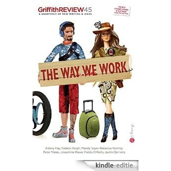 Griffith REVIEW 45: The Way We Work [Kindle-editie]