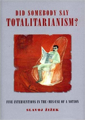 Did Somebody Say Totalitarianism