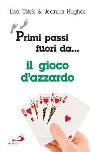 Primi passi fuori da... Il gioco d'azzardo (I prismi) di Ustok, Lisa (2012) Tapa blanda