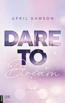 Dare to Dream (Dare-to-Trust-Reihe 2) (German Edition)