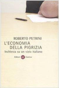 L'economia della pigrizia. Inchiesta su un vizio italiano
