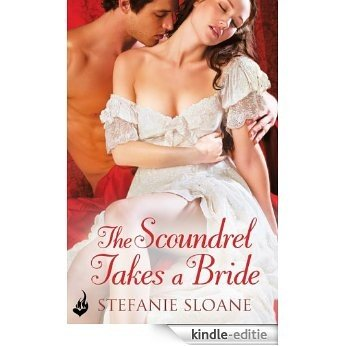 The Scoundrel Takes A Bride: Regency Rogues Book 5 [Kindle-editie]