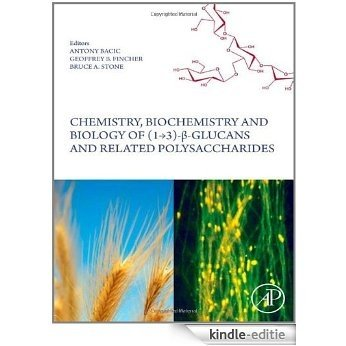 Chemistry, Biochemistry, and Biology of 1-3 Beta Glucans and Related Polysaccharides [Kindle-editie]