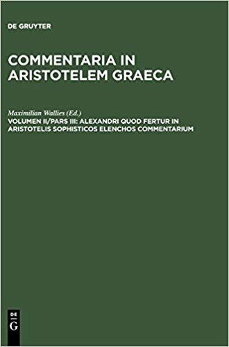 Alexandri Quod Fertur in Aristotelis Sophisticos Elenchos Commentarium
