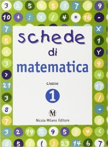 Schede di matematica. Per la Scuola elementare: 1