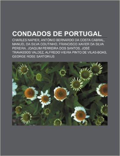 Condados de Portugal: Charles Napier, Antonio Bernardo Da Costa Cabral, Manuel Da Silva Coutinho, Francisco Xavier Da Silva Pereira