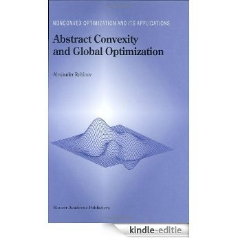Abstract Convexity and Global Optimization (Nonconvex Optimization and Its Applications) [Kindle-editie]
