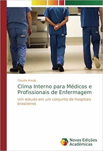 Clima Interno para Médicos e Profissionais de Enfermagem: Um estudo em um conjunto de hospitais brasileiros