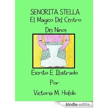 SENORITA  STELLA, El Magico Del Centro Des Ninos (Spanish Edition) [Kindle-editie]