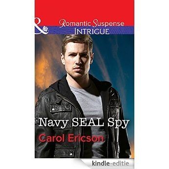 Navy Seal Spy (Mills & Boon Intrigue) (Brothers in Arms: Retribution, Book 3) [Kindle-editie]