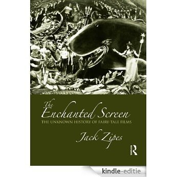 The Enchanted Screen: The Unknown History of Fairy-Tale Films [Kindle-editie]