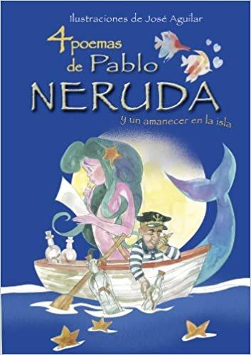 4 poemas de Pablo Neruda y un amanecer en la isla/ 4 Poems of Pablo Neruda and a Dawn in the Island