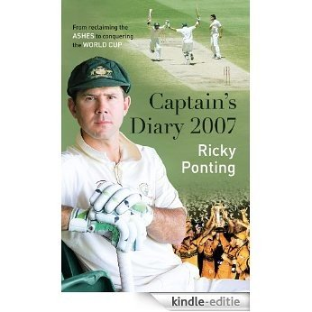 Ricky Ponting's Captain's Diary 2007 [Kindle-editie]