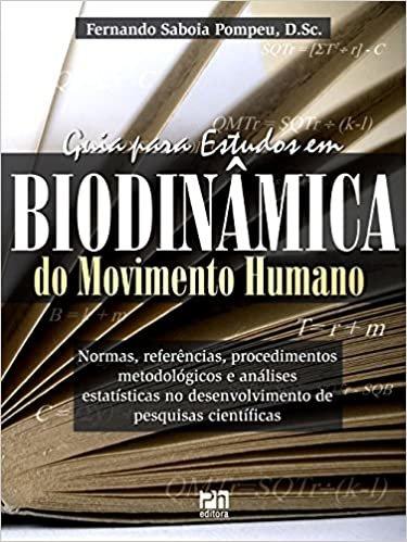Guia Para Estudos em Biodinâmica do Movimento Humano. Normas Referências Procedimentos Metodológicos e Análises Estatísticas no Desenvolvimento de Pesquisas Científicas