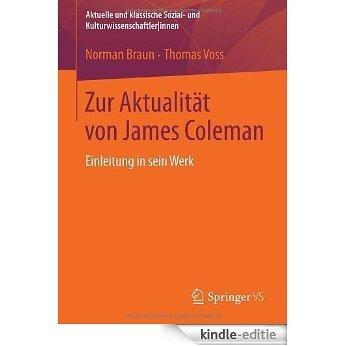 Zur Aktualität von James Coleman: Einleitung in sein Werk (Aktuelle und klassische Sozial- und Kulturwissenschaftler|innen) [Kindle-editie]