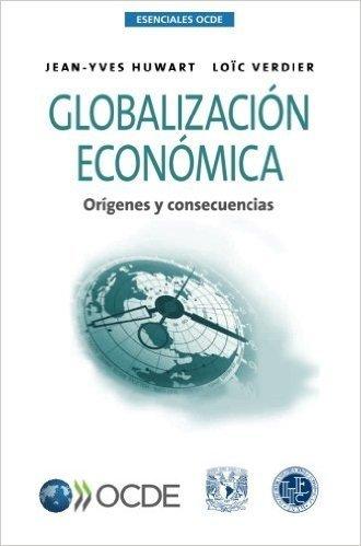 Esenciales Ocde Globalizacion Economica: Origenes y Consecuencias