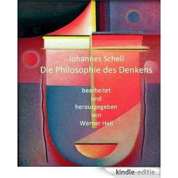 Die Philosophie des Denkens: Erfahrungen mit der Philosophie Rudolf Steiners [Kindle-editie]