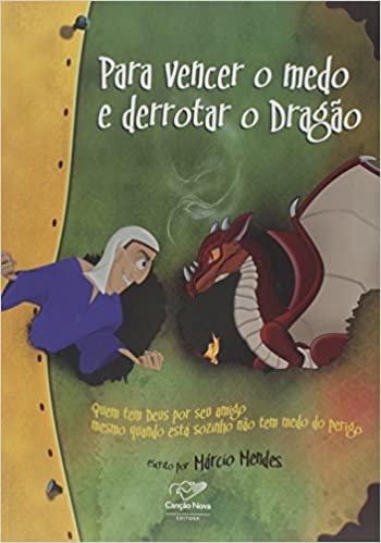 Para Vencer o Medo e Derrotar o Dragão