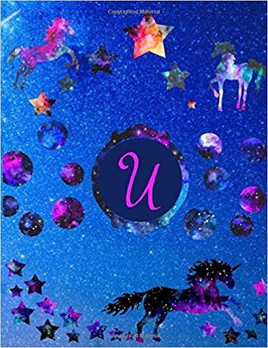 """Starry Unicorns Notebook Monogram Series """"U"""": College Ruled Composition Notebook in 7.44"""" x 9.69""""  for note taking, journaling and essays (Starry Unicorns Monogram Series)"""