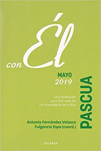 Pascua 2019, Con Él. Mayo