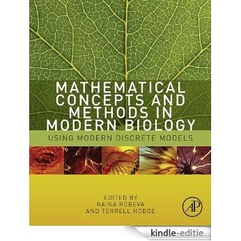Mathematical Concepts and Methods in Modern Biology: Using Modern Discrete Models [Kindle-editie]