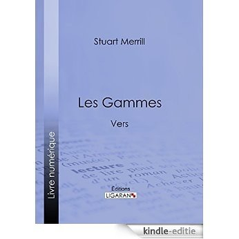 Les Gammes: Vers (French Edition) [Kindle-editie]